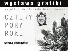 """Wystawa grafiki """"Cztery pory roku"""". Krzywe 2021"""
