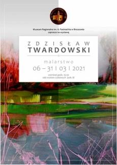 Zdzisław Twardowski - malarstwo. Wystawa czasowa w muzeum